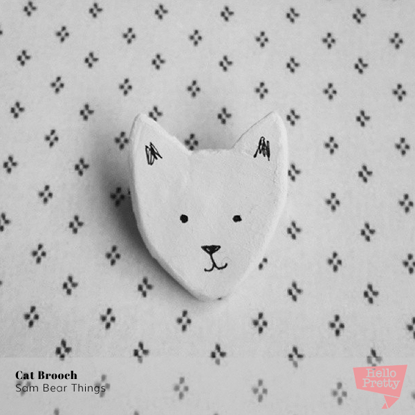 Cat Brooch by Sam Bear Things on Hello Pretty