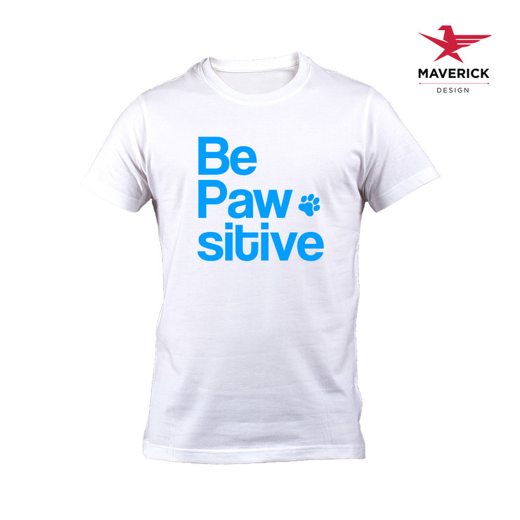 Be Pawsitive T-Shirt  by Maverick Design